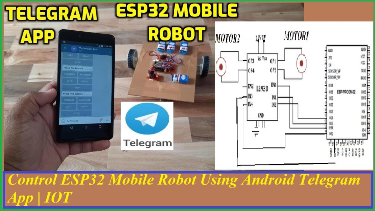 Control ESP32 Mobile Robot Using Android Telegram App | IOT – Home Automation using Telegram Application | IOT. 1. Control ESP32 Mobile Robot Using