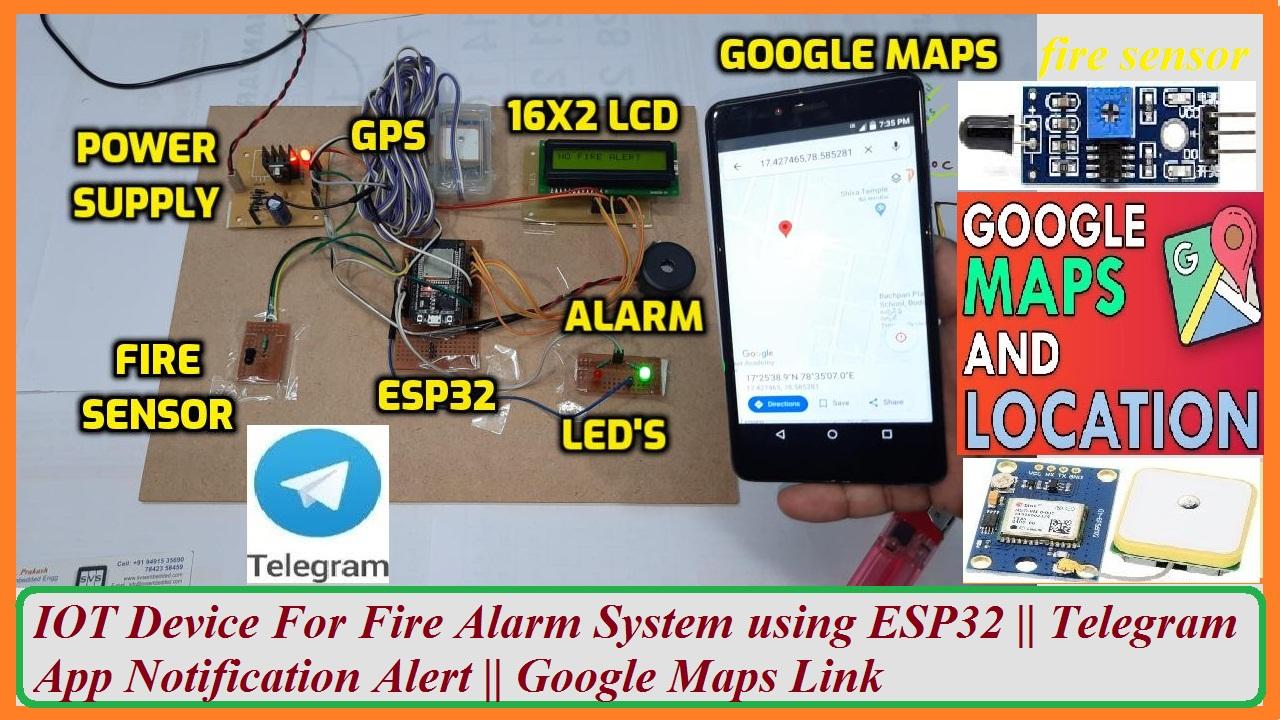 IOT Device For Fire Alarm System using ESP32 || Telegram App Notification Alert || Google Maps Link